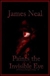 Paints the Invisible Eye, James Neal, jamesnealbooks, fantasy books, fantasy book, fantasy