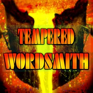 Tempered Wordsmith