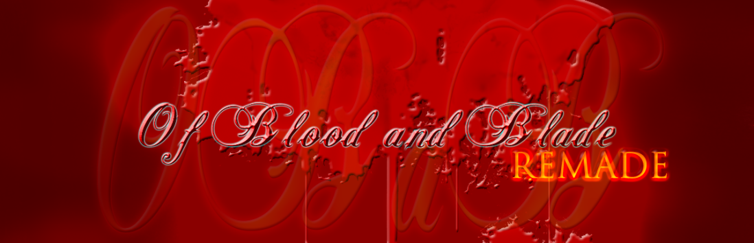 Of Blood and Blade Remade